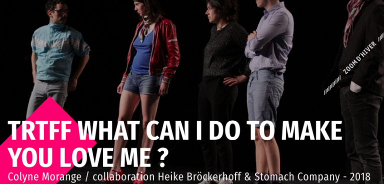 TRTFF What can I do to make you love me – Théâtre de Vanves