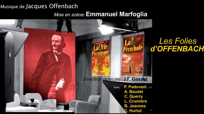 Les folies d'Offenbach – Théâtre du Gymnase